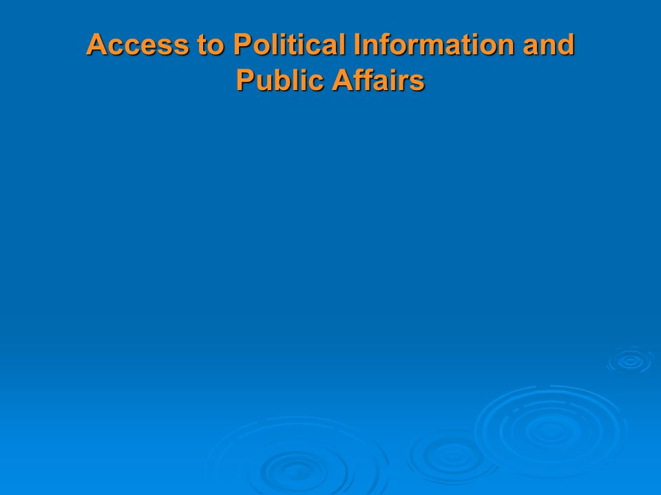 Access to Political Information and Public Affairs