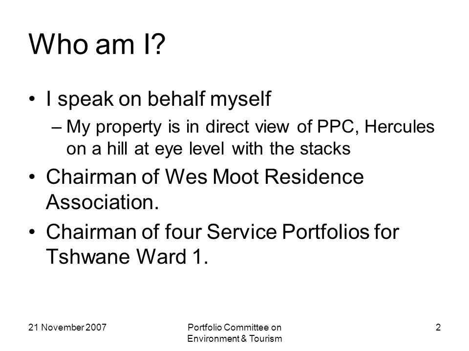 21 November 2007Portfolio Committee on Environment & Tourism 13 Who is Celia Mtathi.