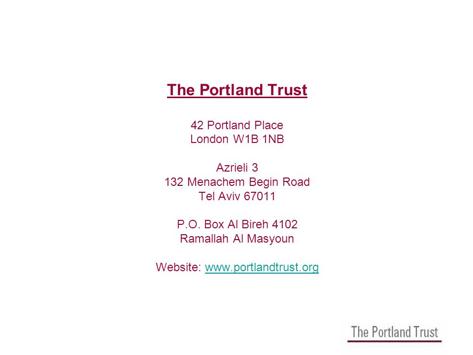 The Portland Trust 42 Portland Place London W1B 1NB Azrieli 3 132 Menachem Begin Road Tel Aviv 67011 P.O.