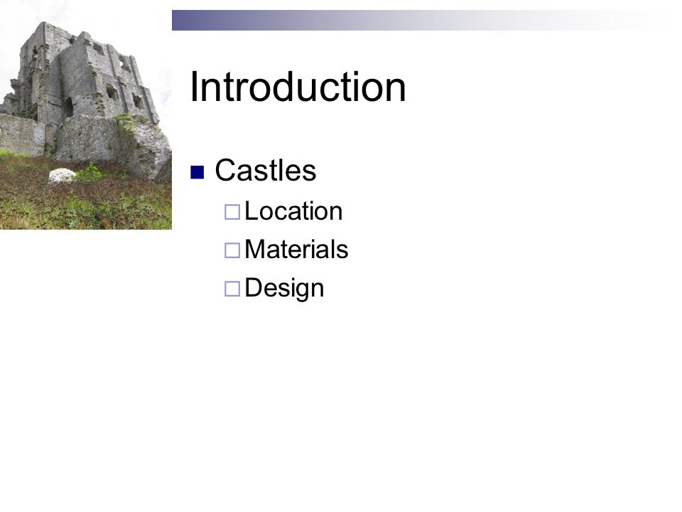 Introduction Castles  Location  Materials  Design