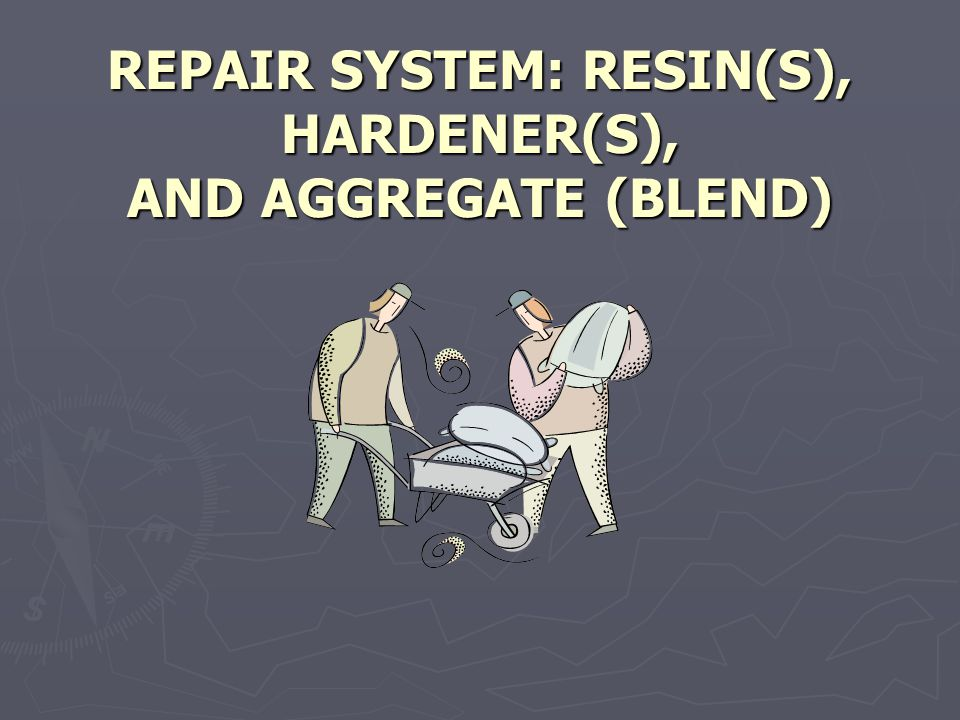 REPAIR SYSTEM: RESIN(S), HARDENER(S), AND AGGREGATE (BLEND)
