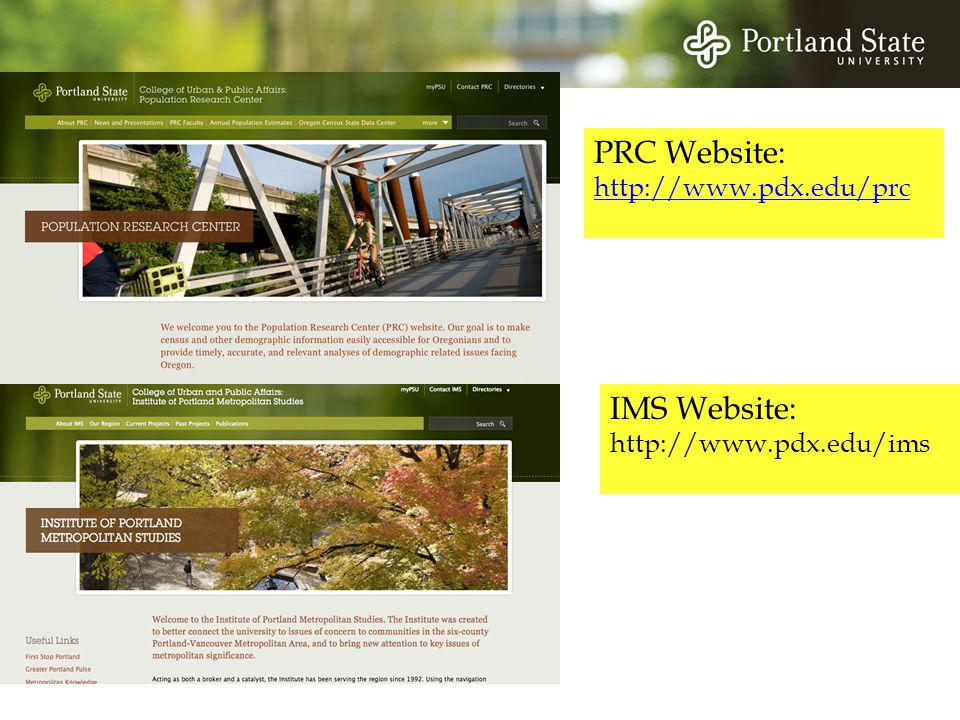 PRC Website: http://www.pdx.edu/prc IMS Website: http://www.pdx.edu/ims