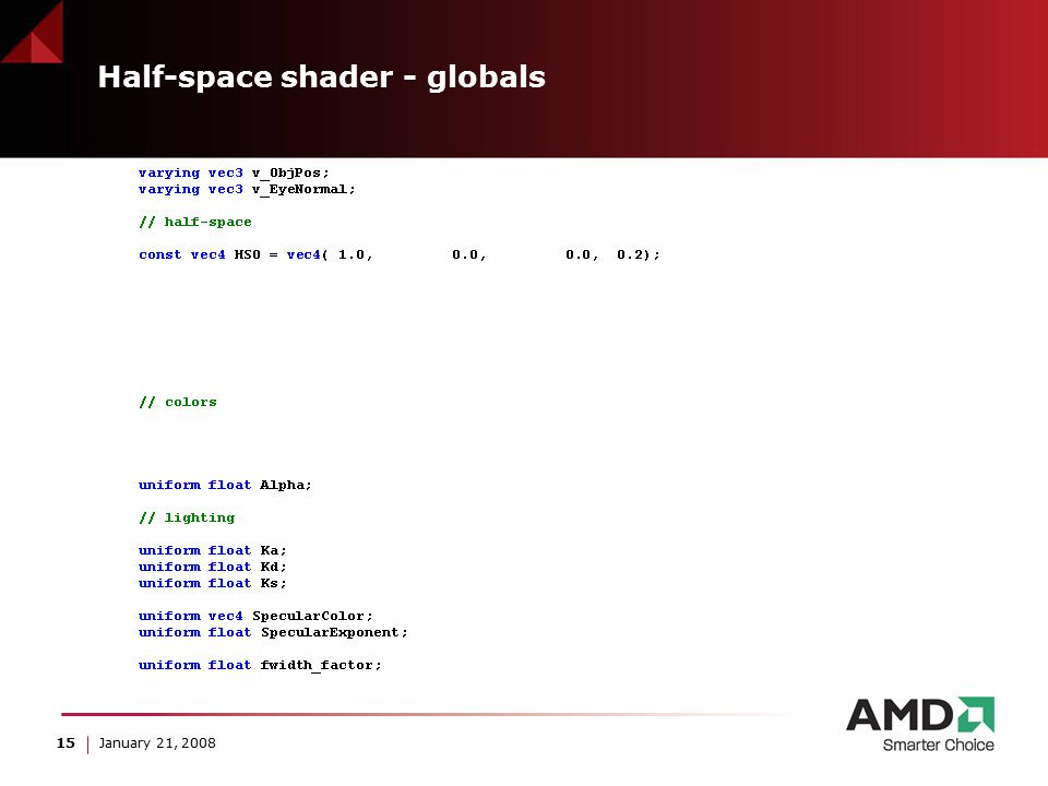 15 January 21, 2008 Half-space shader - globals