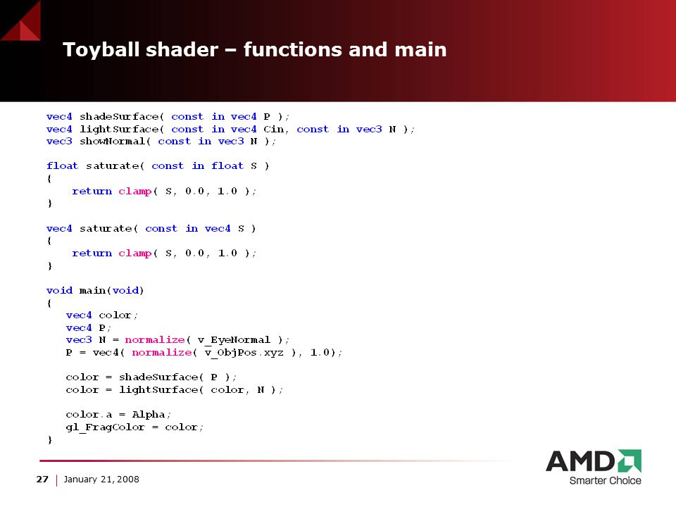 27 January 21, 2008 Toyball shader – functions and main