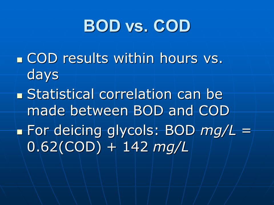 BOD vs.COD COD results within hours vs. days COD results within hours vs.