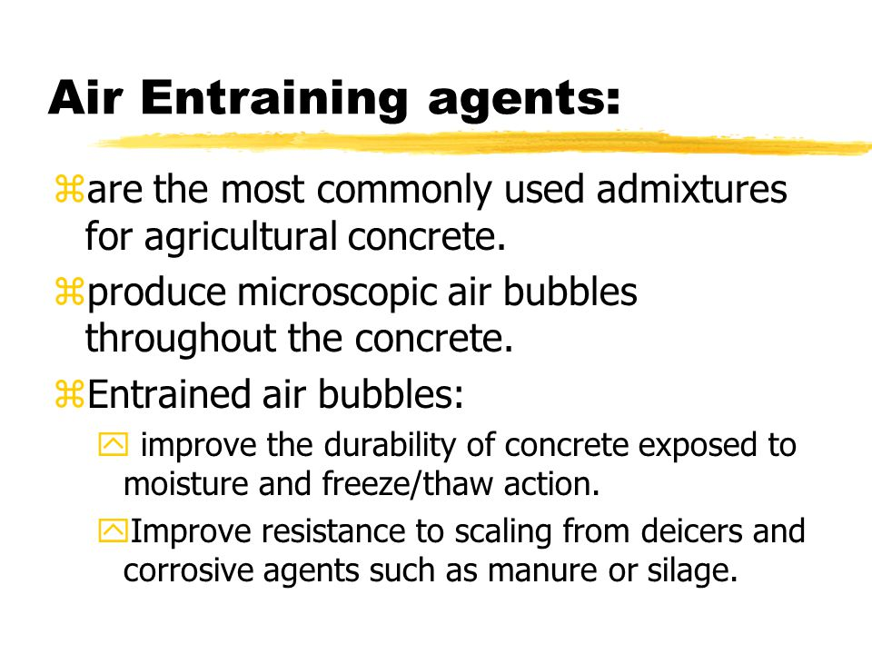 zare the most commonly used admixtures for agricultural concrete.