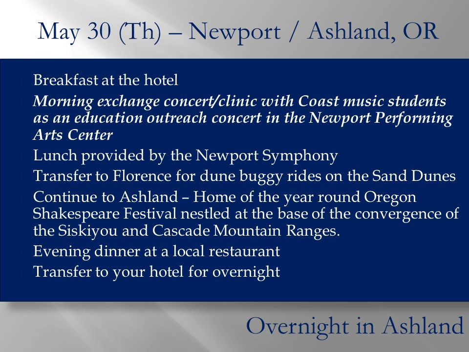  Breakfast at the hotel  Morning exchange concert/clinic with Coast music students as an education outreach concert in the Newport Performing Arts C