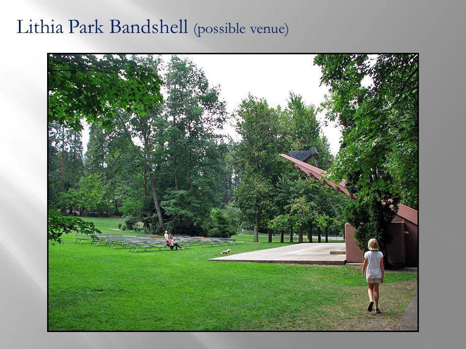 Lithia Park Bandshell (possible venue)