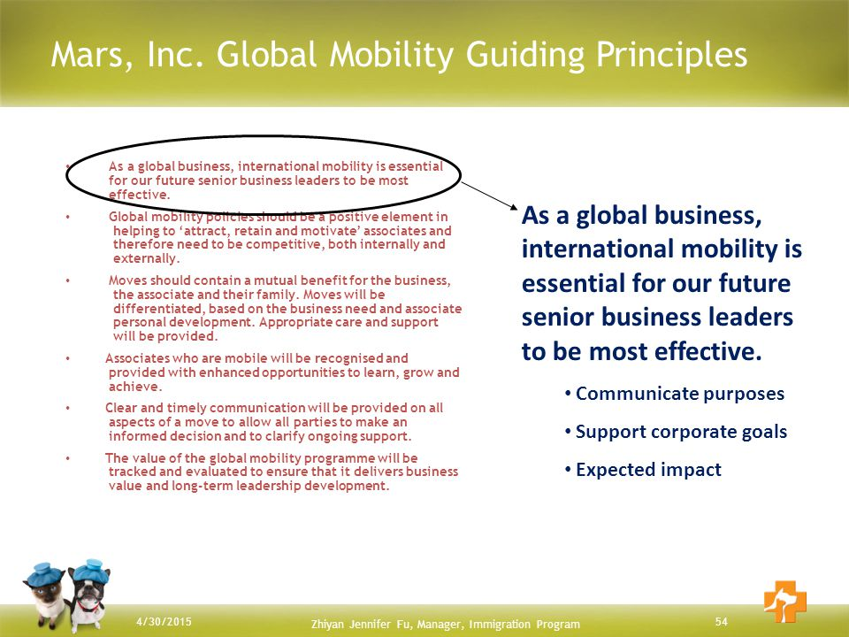 Mars, Inc. Global Mobility Guiding Principles 544/30/2015 As a global business, international mobility is essential for our future senior business lea