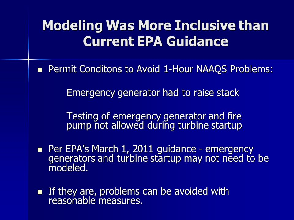 Modeling Was More Inclusive than Current EPA Guidance Permit Conditons to Avoid 1-Hour NAAQS Problems: Permit Conditons to Avoid 1-Hour NAAQS Problems