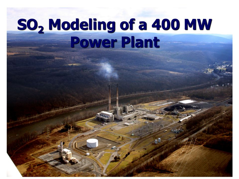SO 2 Modeling of a 400 MW Power Plant