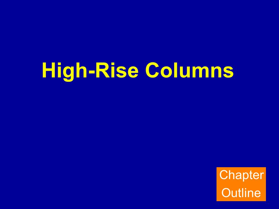 High-Rise Columns Chapter Outline