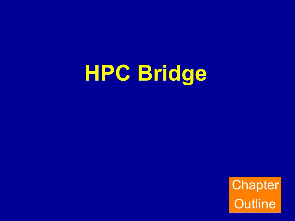 HPC Bridge Chapter Outline