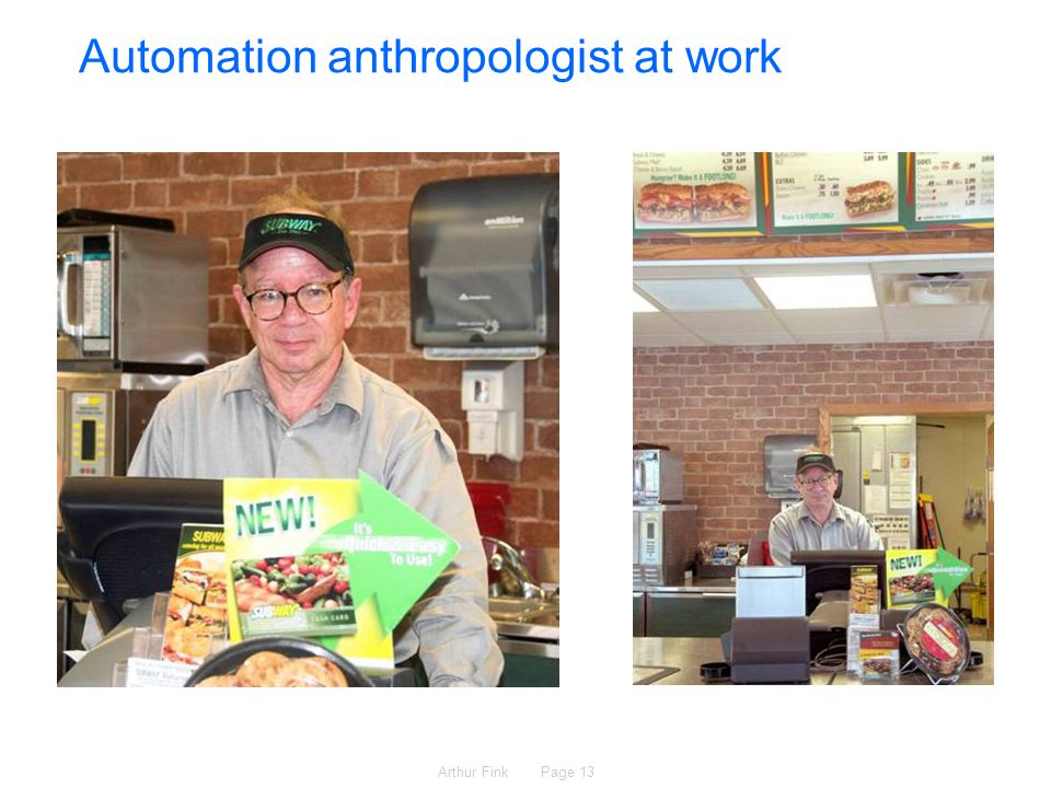 Arthur Fink Page 13 Automation anthropologist at work