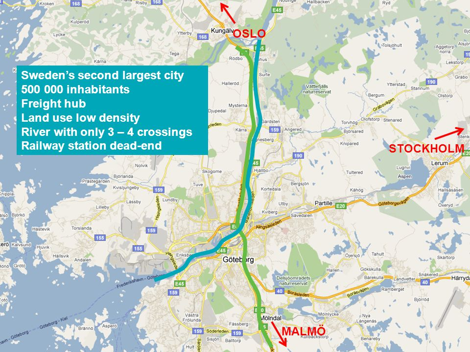 OSLO MALMÖ STOCKHOLM Sweden's second largest city 500 000 inhabitants Freight hub Land use low density River with only 3 – 4 crossings Railway station dead-end