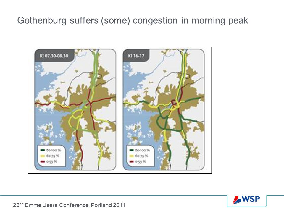 Gothenburg suffers (some) congestion in morning peak 22 nd Emme Users' Conference, Portland 2011