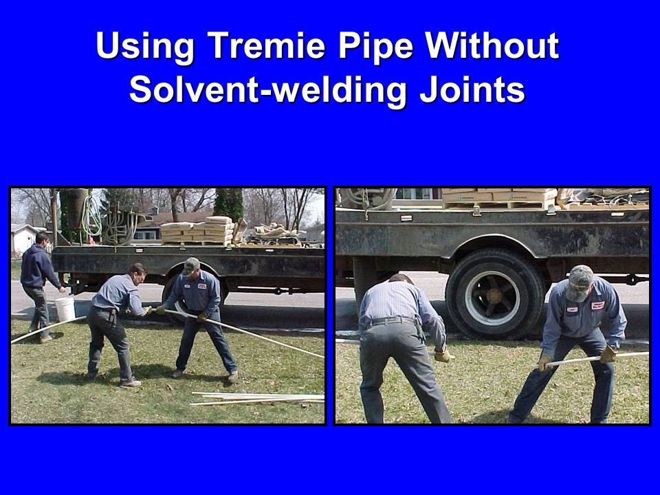 Using Tremie Pipe Without Solvent-welding Joints