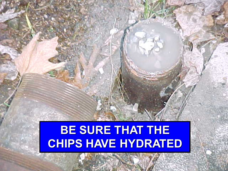 BE SURE THAT THE CHIPS HAVE HYDRATED