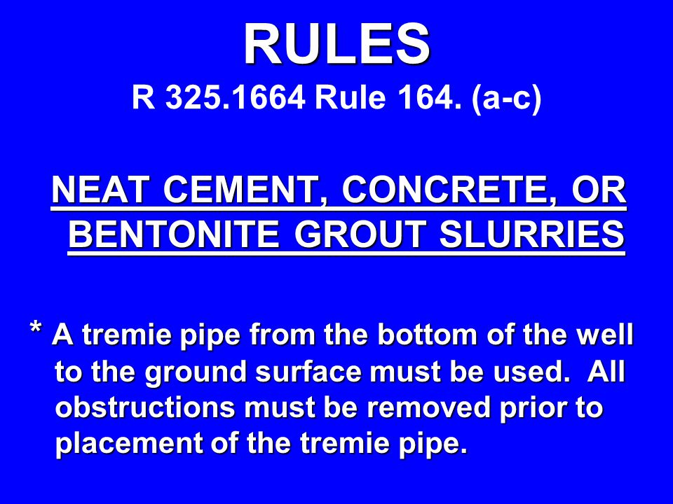 ASSEMBLE AND PLACE TREMIE PIPE TO BOTTOM OF WELL 120' OF THIN WALL TREMIE PIPE