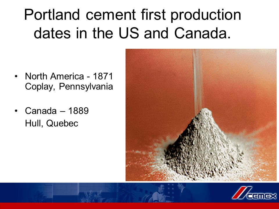 Portland cement first production dates in the US and Canada.