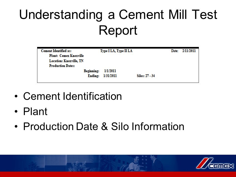 Understanding a Cement Mill Test Report Cement Identification Plant Production Date & Silo Information