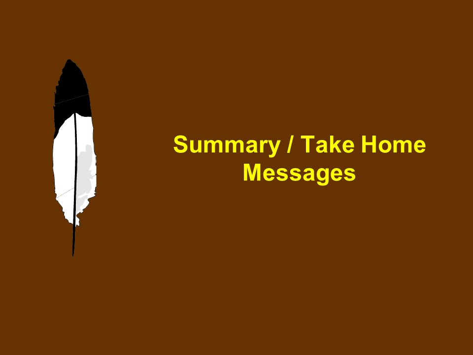 Summary / Take Home Messages