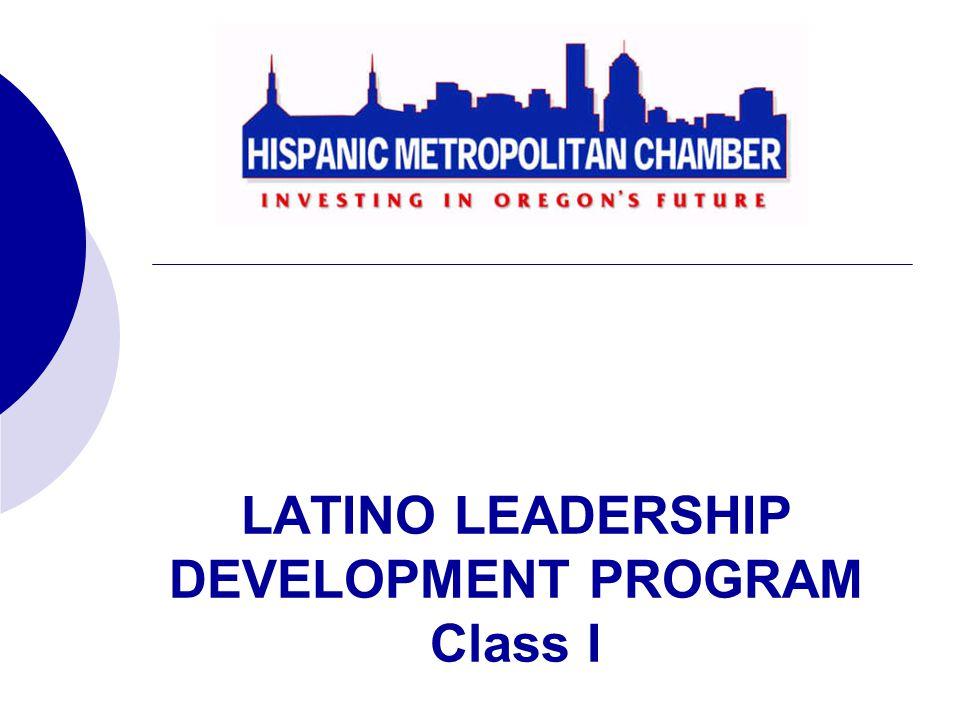 LATINO LEADERSHIP DEVELOPMENT PROGRAM Class I