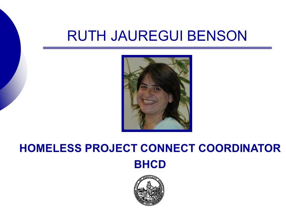 RUTH JAUREGUI BENSON HOMELESS PROJECT CONNECT COORDINATOR BHCD