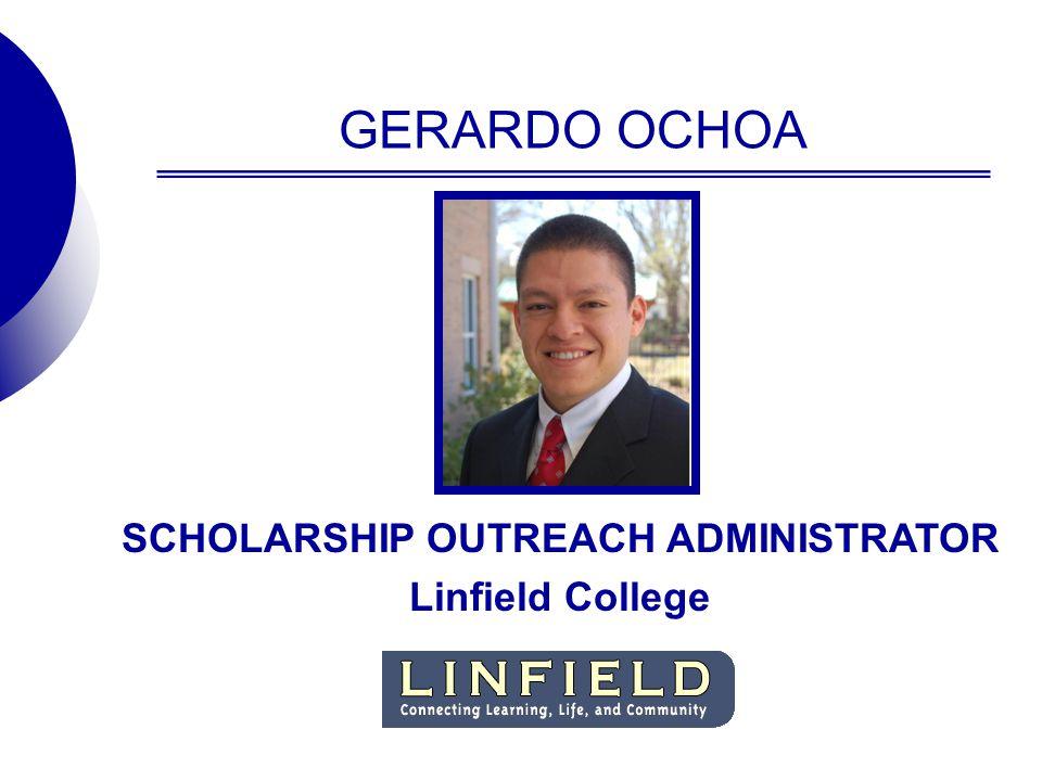 GERARDO OCHOA SCHOLARSHIP OUTREACH ADMINISTRATOR Linfield College