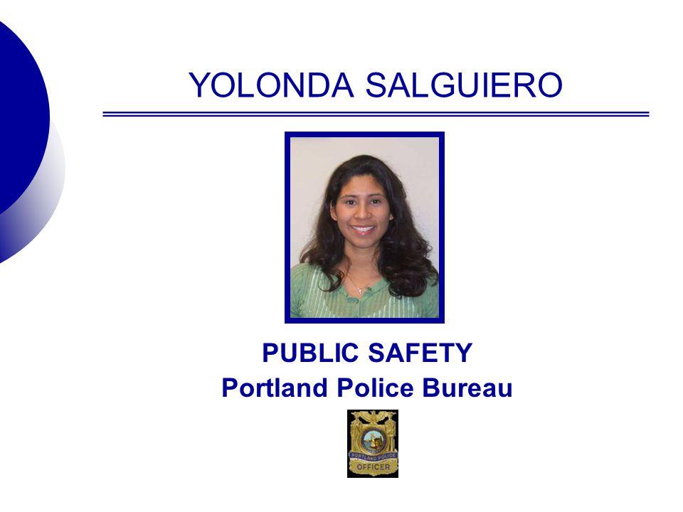 YOLONDA SALGUIERO PUBLIC SAFETY Portland Police Bureau