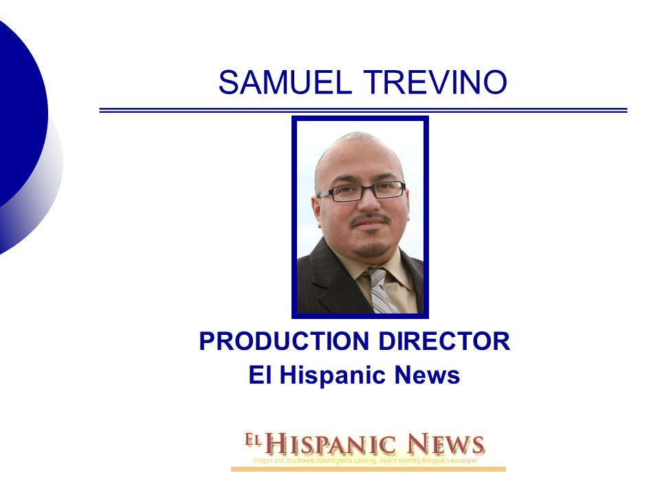 SAMUEL TREVINO PRODUCTION DIRECTOR El Hispanic News