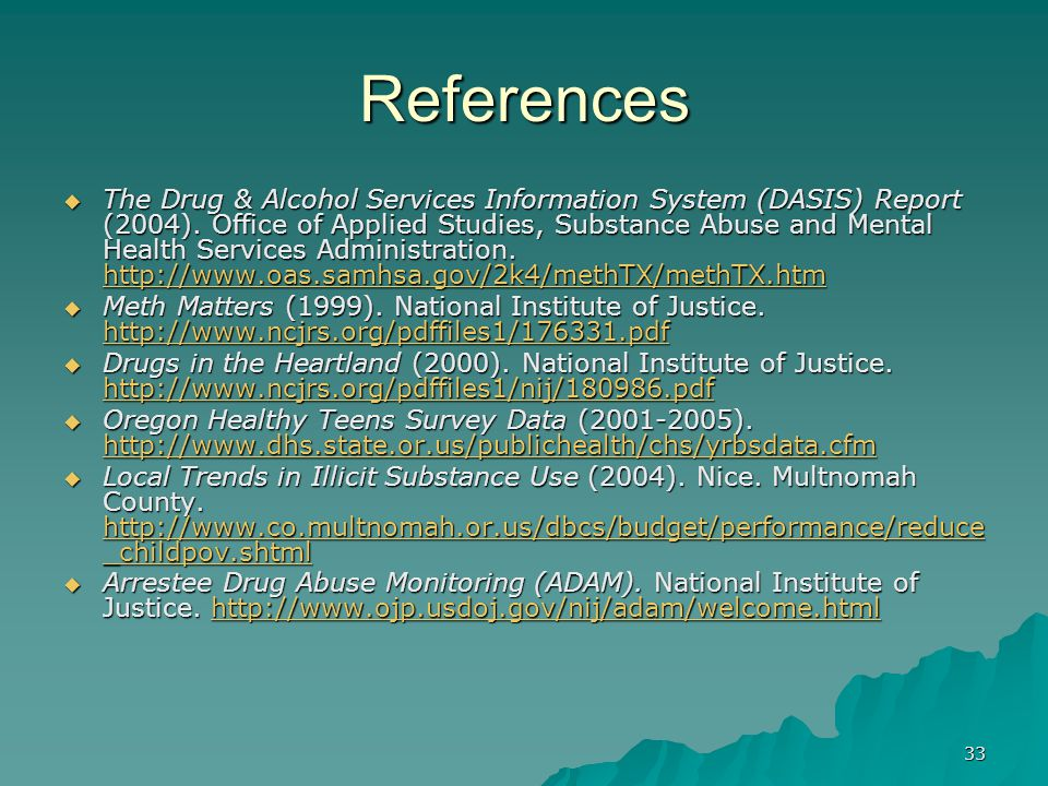 33 References  The Drug & Alcohol Services Information System (DASIS) Report (2004).