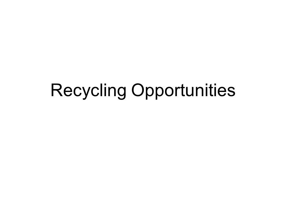 Recycling Opportunities