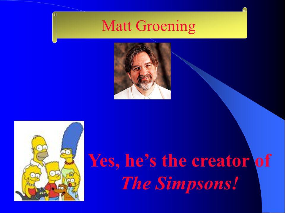 Matt Groening Matt Groening (rhymes with raining ) was born in Portland, Oregon on February 15, 1954.