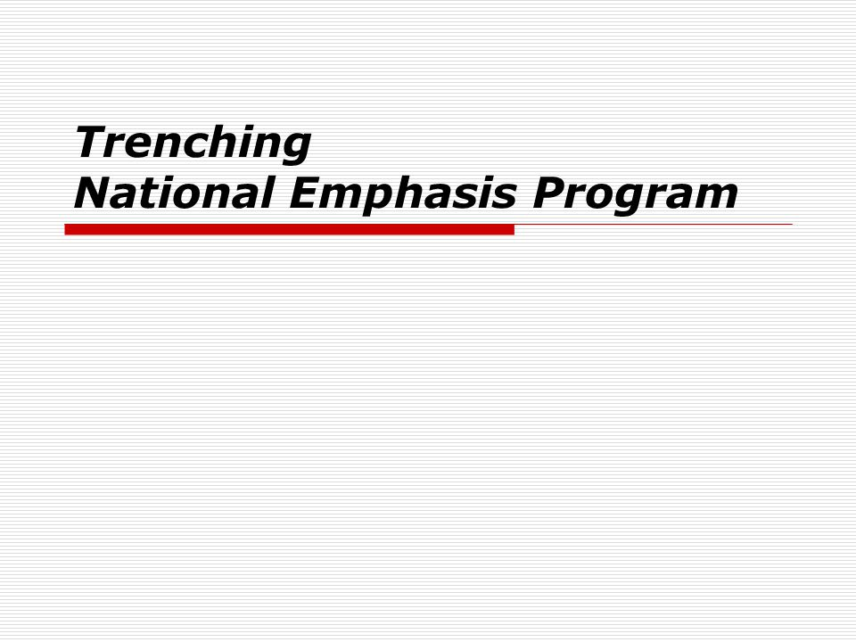 Trenching National Emphasis Program