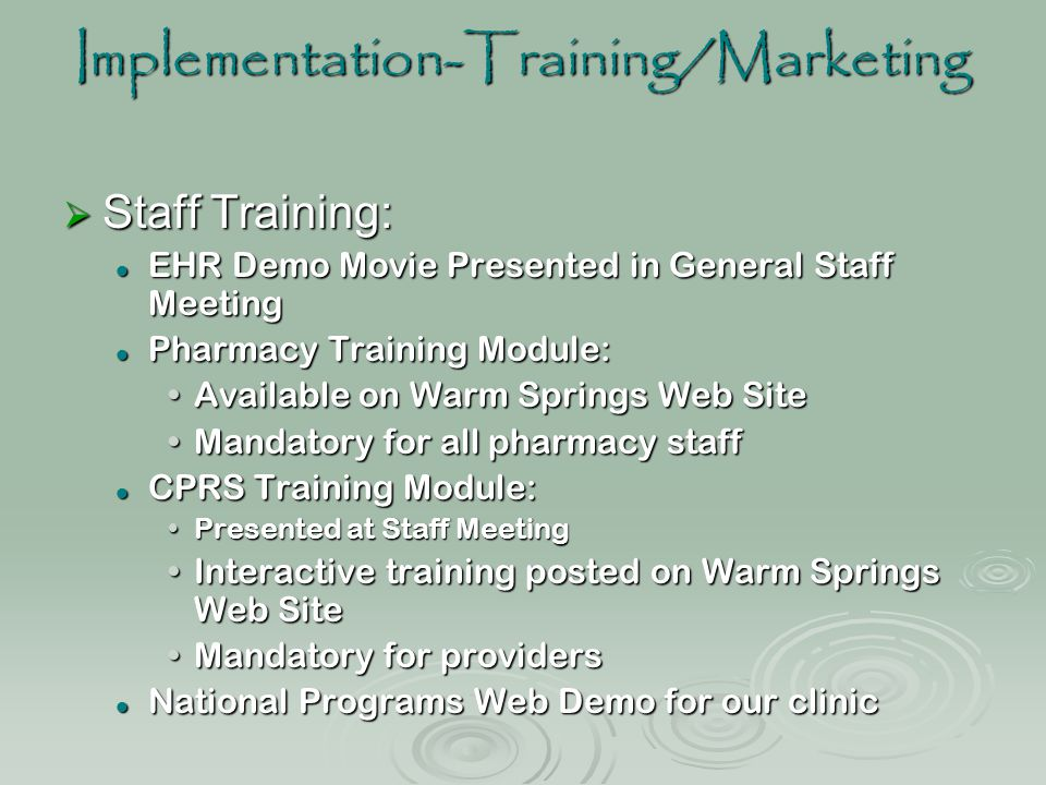 Implementation-Training/Marketing  Staff Training: EHR Demo Movie Presented in General Staff Meeting EHR Demo Movie Presented in General Staff Meetin