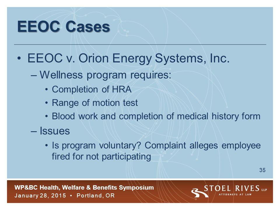 WP&BC Health, Welfare & Benefits Symposium January 28, 2015 Portland, OR 35 EEOC Cases EEOC v.