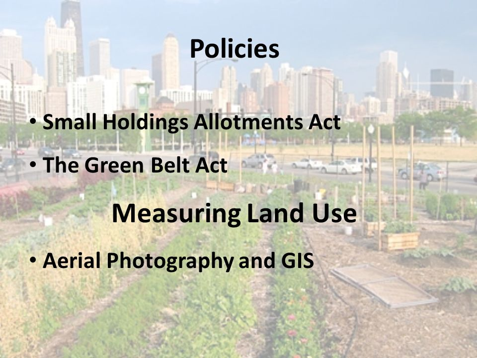 2 – Implement a Policy to Protect a Sustainable Ratio of Urban Agricultural Land to Built Land Cities such as Victoria have regulations on their city boundaries, and space for agriculture within those limits is rapidly decreasing A possible recommendation would be determining the amount of urban agriculture space required within an urban infrastructure to successfully create a sustainable and healthy environment for its inhabitants.