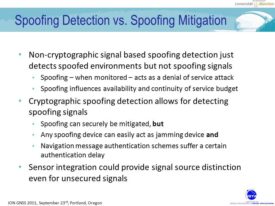 ION GNSS 2011, September 23 rd, Portland, Oregon Spoofing Detection vs.