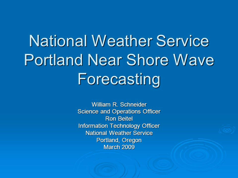 National Weather Service Portland Near Shore Wave Forecasting William R.