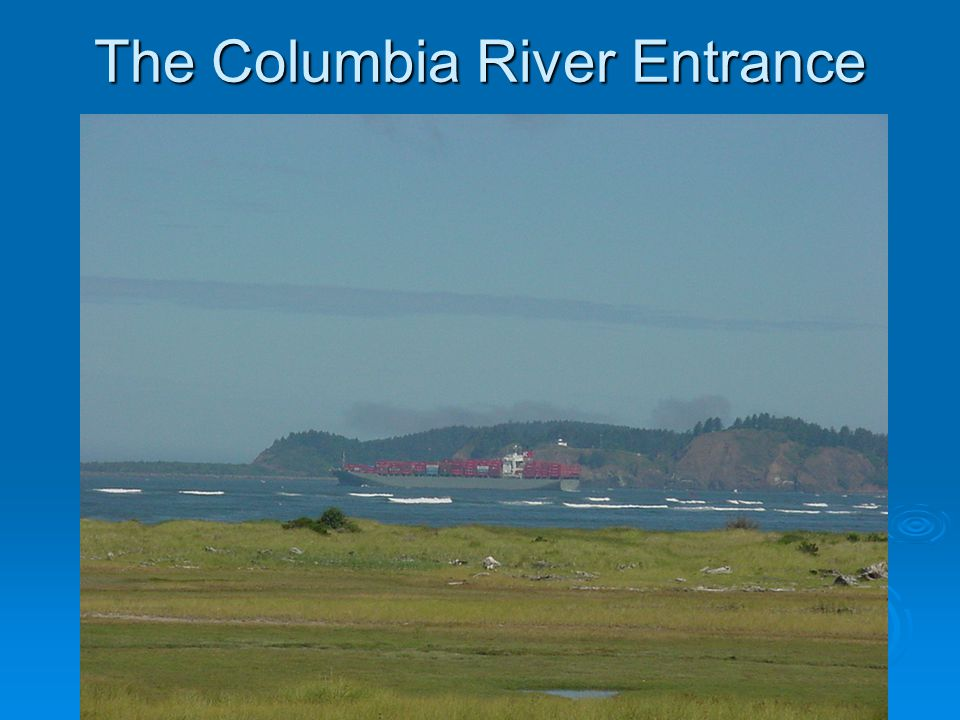 The Columbia River Entrance
