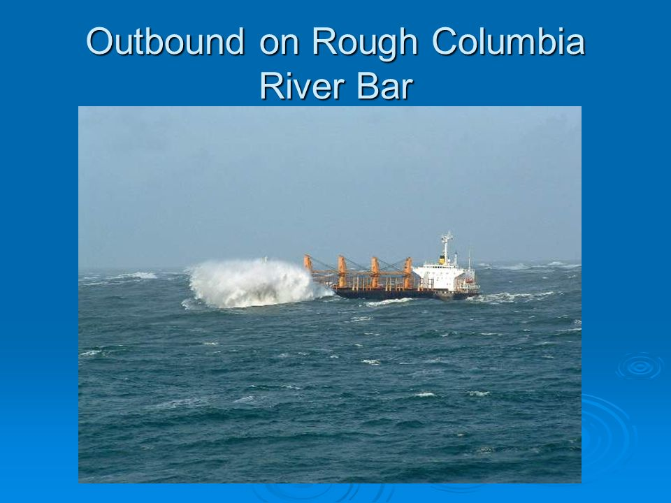 Outbound on Rough Columbia River Bar
