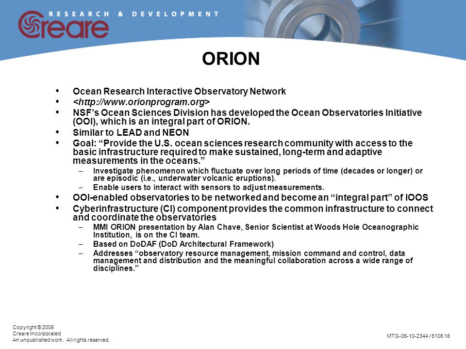 MTG-06-10-2344 / 6106 18 Copyright © 2006 Creare Incorporated An unpublished work. All rights reserved. ORION Ocean Research Interactive Observatory N