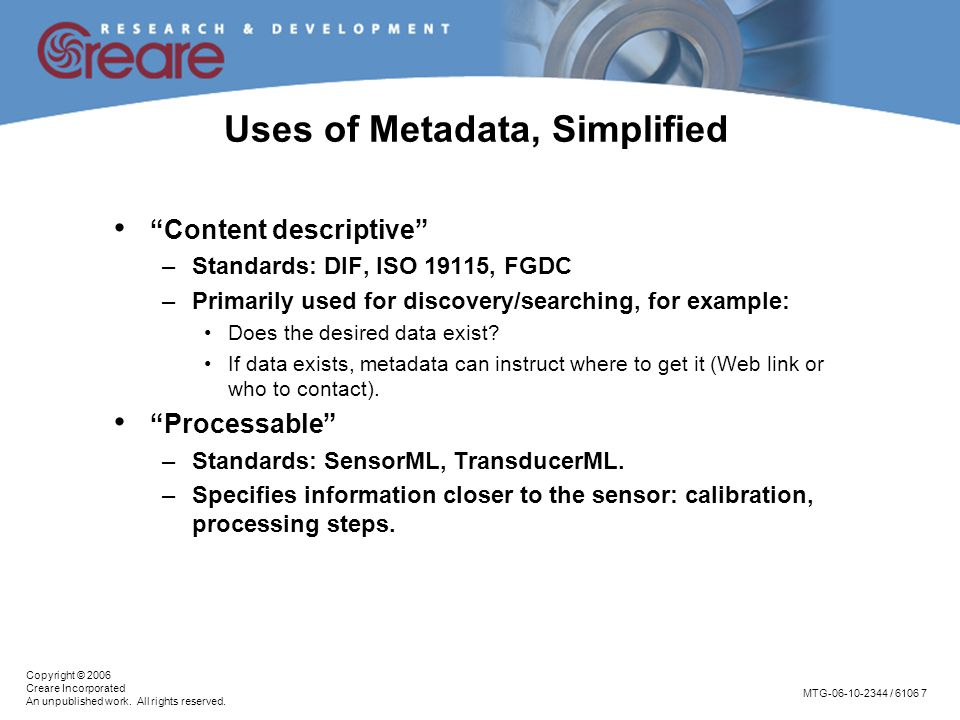 """MTG-06-10-2344 / 6106 7 Copyright © 2006 Creare Incorporated An unpublished work. All rights reserved. Uses of Metadata, Simplified """"Content descripti"""