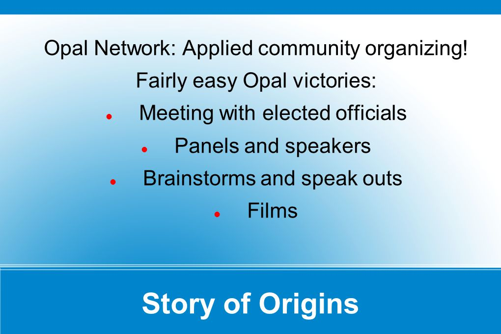 Story of Origins Opal Network: Applied community organizing.