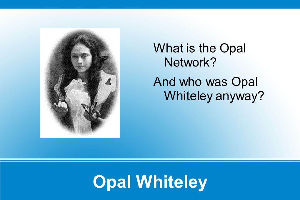 The Selling of a New Event Remember Opal Whiteley
