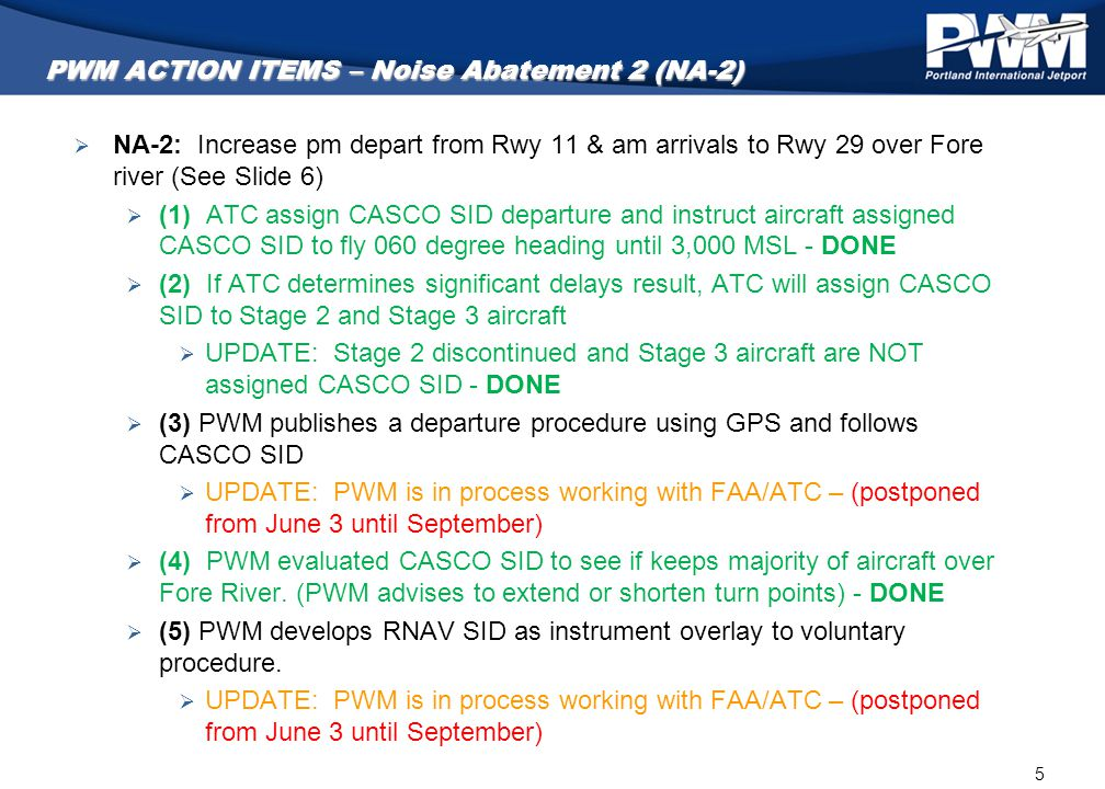 5 PWM ACTION ITEMS – Noise Abatement 2 (NA-2)  NA-2: Increase pm depart from Rwy 11 & am arrivals to Rwy 29 over Fore river (See Slide 6)  (1) ATC a