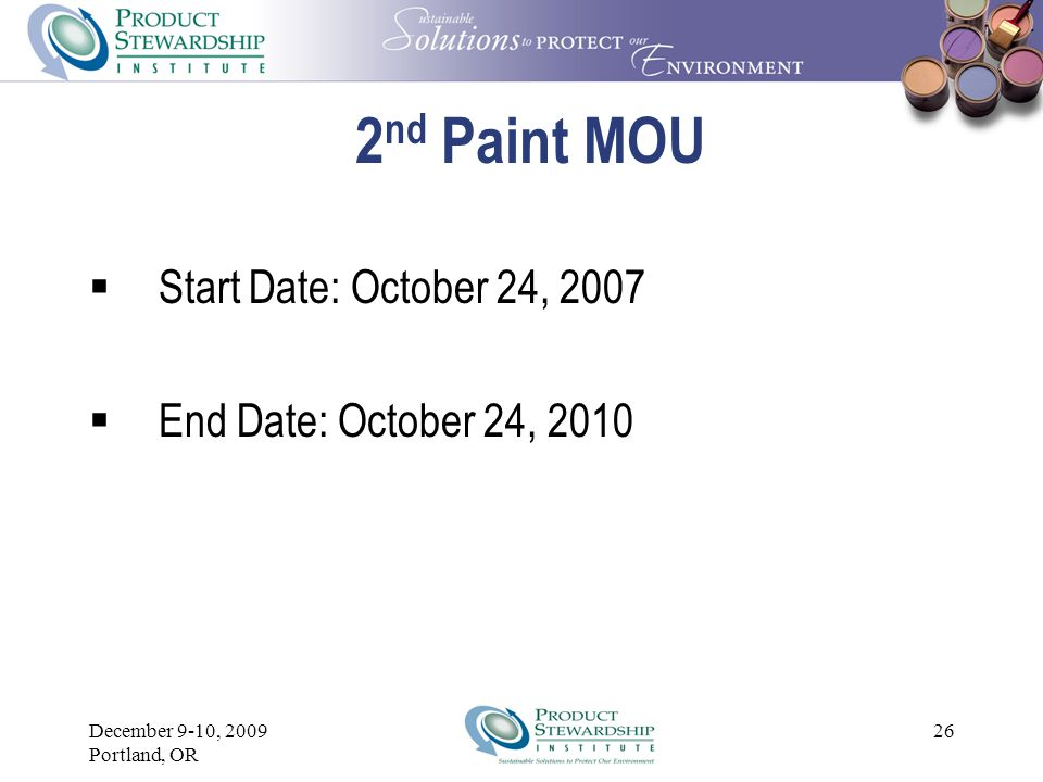 December 9-10, 2009 Portland, OR 25 Relevance of Existing Paint MOU