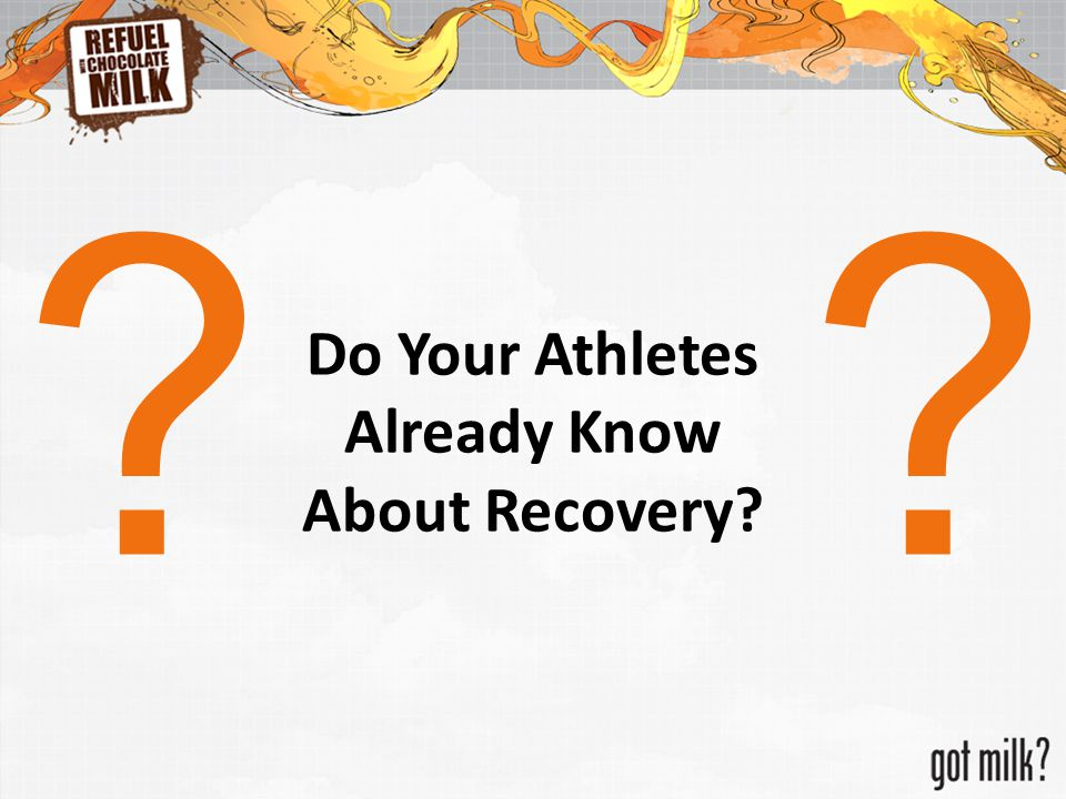 ? Do Your Athletes Already Know About Recovery? ?