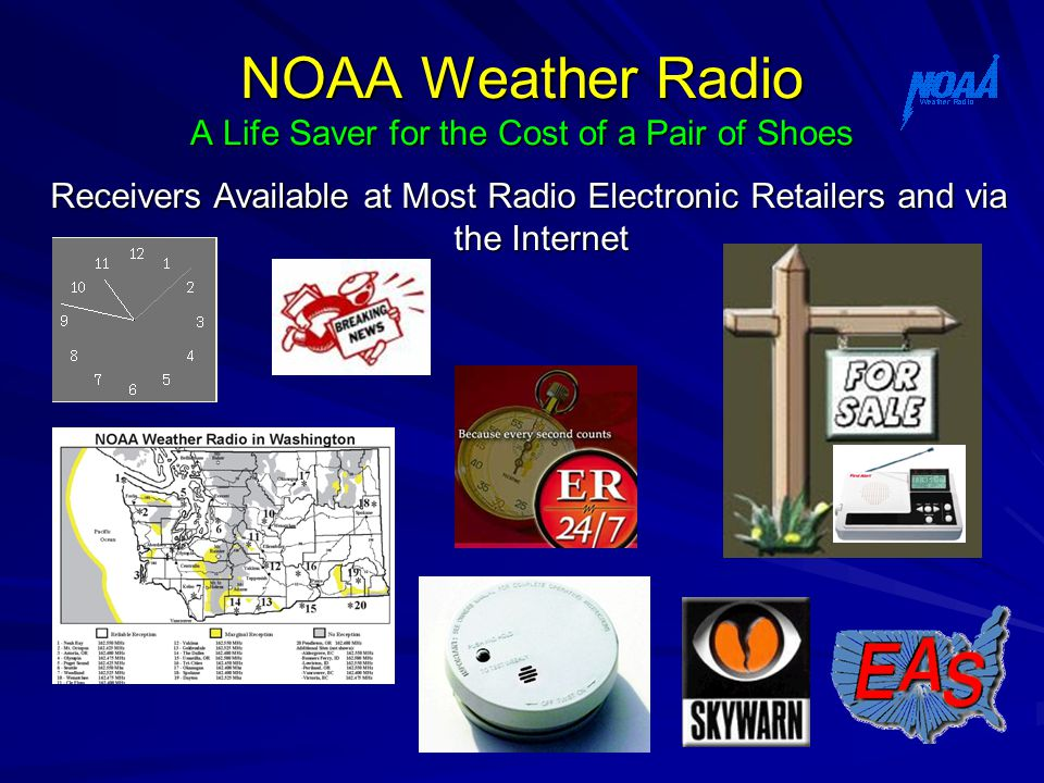 NOAA Weather Radio A Life Saver for the Cost of a Pair of Shoes Receivers Available at Most Radio Electronic Retailers and via the Internet the Internet